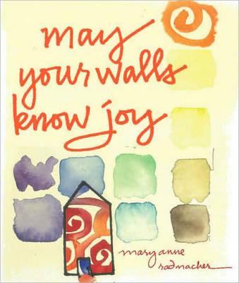 May Your Walls Know Joy (Hardback)