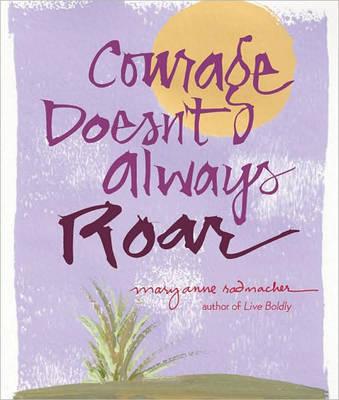 Courage Doesn't Always Roar (Hardback)