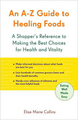 A-Z Guide to Healing Foods: A Shopper's Companion (Paperback)