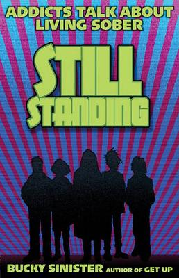 Still Standing: Addicts Talk About Living Sober (Paperback)