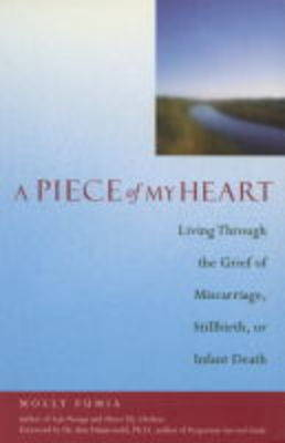 Piece of My Heart: Living Through the Grief of Miscarriage, Stillbirth, or Infant Death (Paperback)