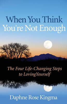 When You Think You'Re Not Enough: Four Life-Changing Steps to Loving Yourself (Paperback)