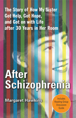After Schizophrenia: The Story of My Sister's Reawakening After 30 Years (Paperback)