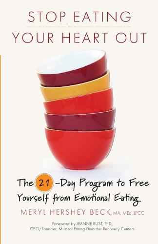 Stop Eating Your Heart out: The 21-Day Program to Free Yourself from Emotional Eating (Paperback)