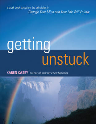 Getting Unstuck: A Workbook Based on the Principles in Change Your Mind and Your Life Will Follow (Paperback)