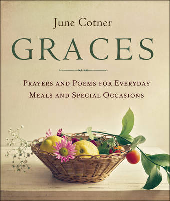 Graces: Prayers and Poems for Everyday Meals and Special Occasions (Paperback)
