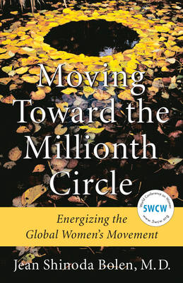 Moving Toward the Millionth Circle: Energizing the Global Women's Movement (Hardback)