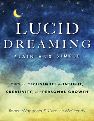 Lucid Dreaming, Plain and Simple: Tips and Techniques for Insight, Creativity, and Personal Growth (Paperback)