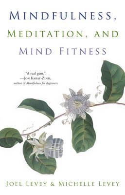 Mindfulness, Meditation, and Mind Fitness (Paperback)