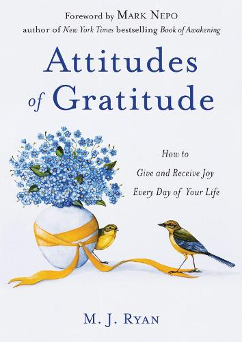 Attitudes of Gratitude: How to Give and Receive Joy Every Day of Your Life (Paperback)