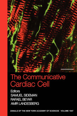 The Communicative Cardiac Cell - Annals of the New York Academy of Sciences (Paperback)