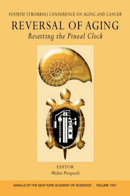 Reversal of Aging: Resetting the Pineal Clock - Annals of the New York Academy of Sciences (Paperback)