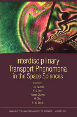 Interdisciplinary Transport Phenomena in the Space Sciences, Volume 1077 - Annals of the New York Academy of Sciences (Paperback)