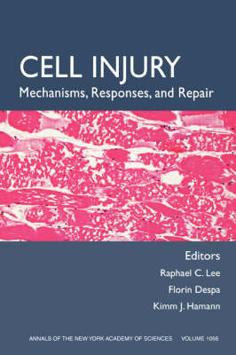 Cell Injury: Mechanisms, Responses, and Therapeutics - Annals of the New York Academy of Sciences (Paperback)