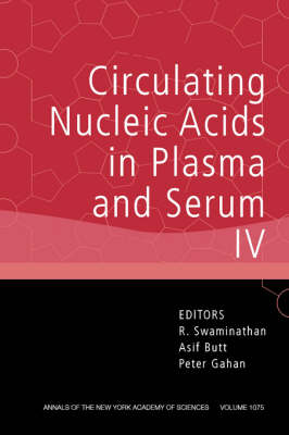Circulating Nucleic Acids in Plasma and Serum: v. 4 - Annals of the New York Academy of Sciences 1075 (Paperback)