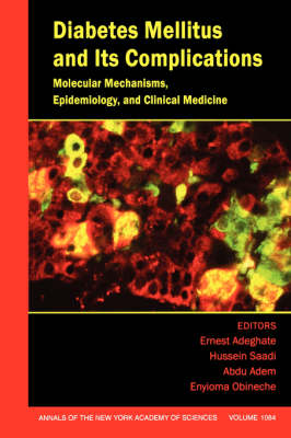 Diabetes Mellitus and Its Complications: Molecular Mechanisms, Epidemiology, and Clinical Medicine - Annals of the New York Academy of Sciences (Paperback)