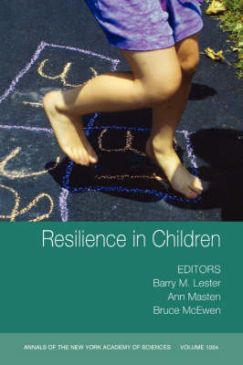 Resilience in Children - Annals of the New York Academy of Sciences 1094 (Paperback)