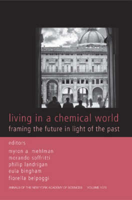 Living in a Chemical World: Framing the Future in Light of the Past - Annals of the New York Academy of Sciences (Paperback)
