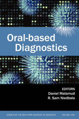 Oral-Based Diagnostics, Volume 1098 - Annals of the New York Academy of Sciences (Paperback)