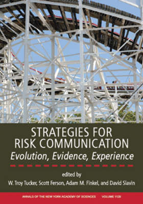 Strategies for Risk Communication: Evolution, Evidence, Experience - Annals of the New York Academy of Sciences (Paperback)