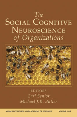 The Social Cognitive Neuroscience of Organizations, Volume 1118 - Annals of the New York Academy of Sciences (Paperback)