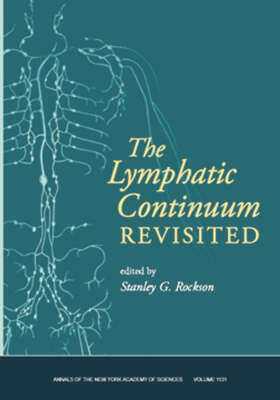 Lymphatic Continuum Revisited, Volume 1131 - Annals of the New York Academy of Sciences (Paperback)