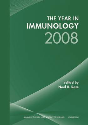 The Year in Immunology 2008, Volume 1143 - Annals of the New York Academy of Sciences (Paperback)