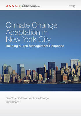 Climate Change Adaptation in New York City: Building a Risk Management Response - Annals of the New York Academy of Sciences (Paperback)