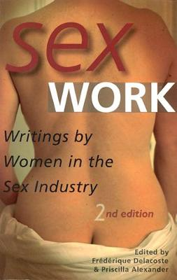 Sex Work: Writings by Women in the Sex Industry (Paperback)