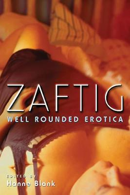 Zaftig: Well Rounded Erotica (Paperback)