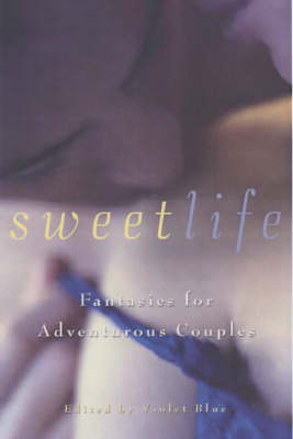 Sweet Life: Erotic Fantasies for Couples (Paperback)