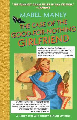 The Case of the Good-for-Nothing Girlfriend: A Nancy Clue and Cherry Aimless Mystery (Paperback)