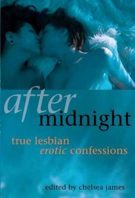 After Midnight: True Lesbian Erotic Confessions (Paperback)