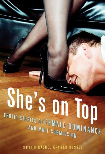 She'S on Top: Erotic Stories of Female Dominance and Male Submission (Paperback)