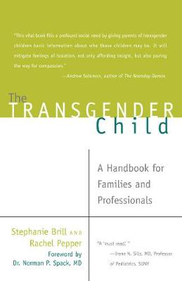 The Transgender Child: A Handbook for Families and Professionals (Paperback)