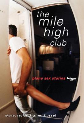 Mile High Club: Plane Sex Stories (Paperback)