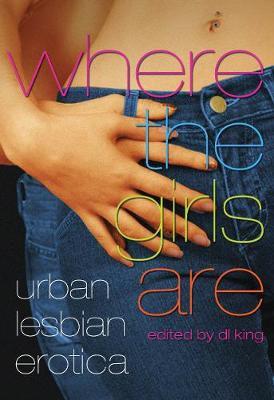 Where the Girls are: Urban Lesbian Erotica (Paperback)