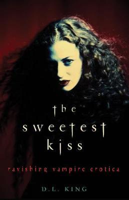 Sweetest Kiss: Ravishing Vampire Erotica (Paperback)