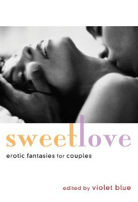 Sweet Love: Erotic Fantasies for Couples (Paperback)