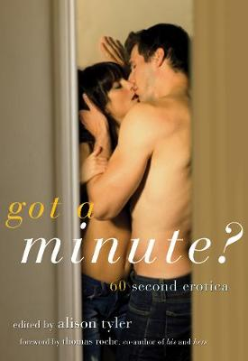 Got a Minute?: 60 Second Erotica (Paperback)
