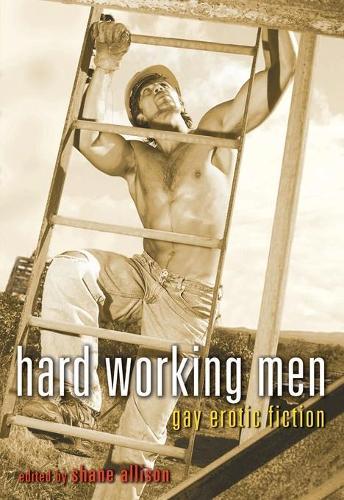 Hard Working Men: Gay Erotic Fiction (Paperback)