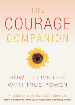 The Courage Companion: How to Live Life with True Power (Paperback)