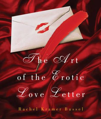 The Art Of The Erotic Love Letter (Paperback)
