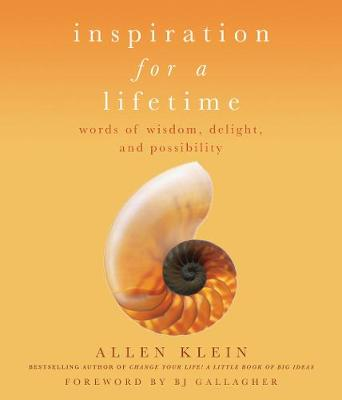 Inspiration of a Lifetime: Words of Wisdom, Delight, and Possibility (Paperback)