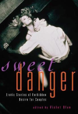 Sweet Danger: Erotic Stories of Forbidden Desire for Couples (Paperback)
