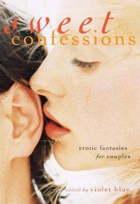 Sweet Confessions: Erotic Fantasies for Couples (Paperback)