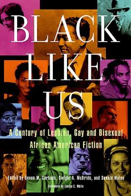 Black Like Us: A Century of Lesbian, Gay, and Bisexual African American Fiction (Paperback)