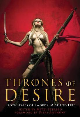 Thrones of Desire: Erotic Tales of Swords, Mist and Fire (Paperback)