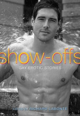 Show-Offs: Gay Erotic Stories (Paperback)