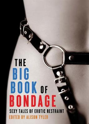 The Big Book of Bondage: Sexy Tales of Erotic Restraint (Paperback)